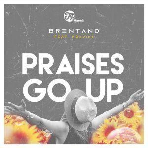 Brentano, Praises Go Up (Main Vocal Mix),  KDaVine, mp3, download, datafilehost, fakaza, Gospel Songs, Gospel, Gospel Music, Christian Music, Christian Songs