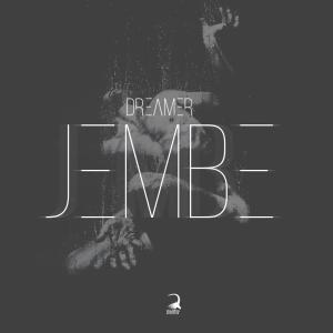 Dreamer, Jembe, mp3, download, datafilehost, fakaza, Afro House, Afro House 2019, Afro House Mix, Afro House Music, Afro Tech, House Music