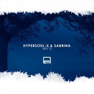 HyperSOUL-X, Sabrina, Hey'O , Ma-B's Afro Mix, mp3, download, datafilehost, fakaza, Deep House Mix, Deep House, Deep House Music, Deep Tech, Afro Deep Tech, House Music