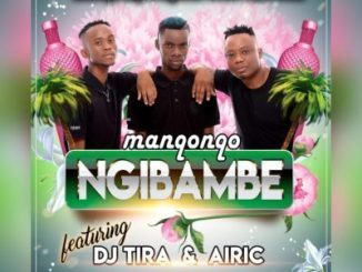 Manqonqo, Ngibambe, DJ Tira, Airic, mp3, download, datafilehost, fakaza, Afro House, Afro House 2019, Afro House Mix, Afro House Music, Afro Tech, House Music