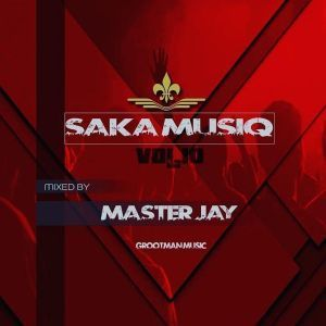 Master Jay, SakaSaka MusiQ Vol. 10, download ,zip, zippyshare, fakaza, EP, datafilehost, album, Afro House, Afro House 2019, Afro House Mix, Afro House Music, Afro Tech, House Music, Amapiano, Amapiano Songs, Amapiano Music