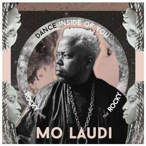 Mo Laudi, Dance Inside of You, Rocky, mp3, download, datafilehost, fakaza, Afro House, Afro House 2019, Afro House Mix, Afro House Music, Afro Tech, House Music