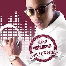 Mobi Dixon, Live the Music, download ,zip, zippyshare, fakaza, EP, datafilehost, album, Afro House, Afro House 2019, Afro House Mix, Afro House Music, Afro Tech, House Music