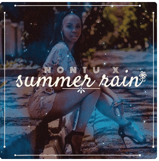 Nontu X, Summer Rain, mp3, download, datafilehost, fakaza, Afro House, Afro House 2019, Afro House Mix, Afro House Music, Afro Tech, House Music