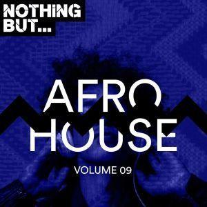 VA, Nothing But… Afro House, Vol. 09, download ,zip, zippyshare, fakaza, EP, datafilehost, album, Afro House, Afro House 2019, Afro House Mix, Afro House Music, Afro Tech, House Music