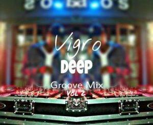 Vigro Deep, The Groove Mix Vol 2, 100% Productions, download ,zip, zippyshare, fakaza, EP, datafilehost, album, Afro House, Afro House 2019, Afro House Mix, Afro House Music, Afro Tech, House Music, Amapiano, Amapiano Songs, Amapiano Music