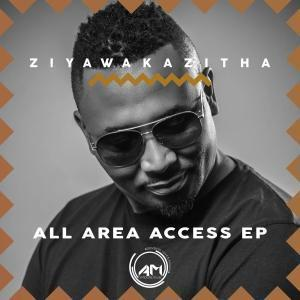 ZiyawakaZitha , All Area Access, download ,zip, zippyshare, fakaza, EP, datafilehost, album, Afro House, Afro House 2019, Afro House Mix, Afro House Music, Afro Tech, House Music