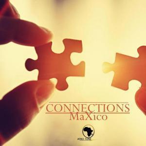 MaXico, Connections, download ,zip, zippyshare, fakaza, EP, datafilehost, album, Afro House, Afro House 2019, Afro House Mix, Afro House Music, Afro Tech, House Music