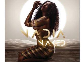 Nadia Nakai, Naked, Album Release & Tracklist, Download, zip, zippyshare, ep, album, Hiphop, Hip hop music, Hip Hop Songs, Hip Hop Mix, Hip Hop, Rap, Rap Music
