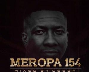 Ceega, Meropa 154 Mix, mp3, download, datafilehost, fakaza, Afro House, Afro House 2019, Afro House Mix, Afro House Music, Afro Tech, House Music