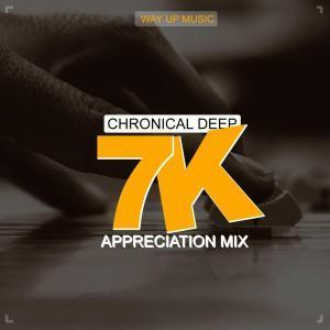 Chronical Deep, 7 K Appreciation Mix, mp3, download, datafilehost, fakaza, Deep House Mix, Deep House, Deep House Music, Deep Tech, Afro Deep Tech, House Music