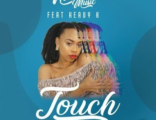 Ntombi Music, Touch, Heavy-K, mp3, download, datafilehost, fakaza, Afro House, Afro House 2019, Afro House Mix, Afro House Music, Afro Tech, House Music