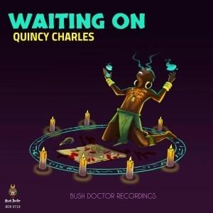 Quincy Charles, Waiting On, download ,zip, zippyshare, fakaza, EP, datafilehost, album, Afro House, Afro House 2019, Afro House Mix, Afro House Music, Afro Tech, House Music