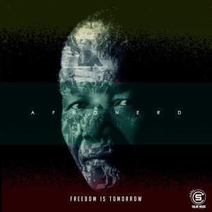 AfroNerd, Freedom Is Tomorrow, download ,zip, zippyshare, fakaza, EP, datafilehost, album, Afro House, Afro House 2019, Afro House Mix, Afro House Music, Afro Tech, House Music