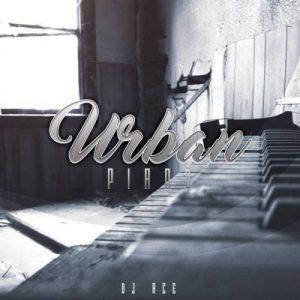 DOWNLOAD: DJ Ace – Urban Piano (Slow Jam)