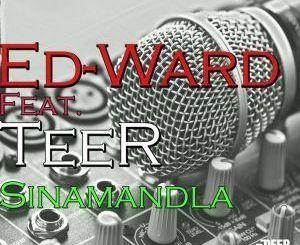 Ed-Ward, Tee-R, Sinamandla, Original Mix, mp3, download, datafilehost, fakaza, Afro House, Afro House 2019, Afro House Mix, Afro House Music, Afro Tech, House Music