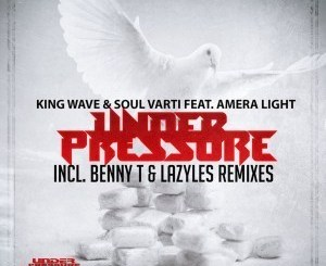 King Wave, Soul Varti, Amera Light, Under Pressure, Benny T Tswana Perspective Dub Mix, mp3, download, datafilehost, fakaza, Afro House, Afro House 2019, Afro House Mix, Afro House Music, Afro Tech, House Music