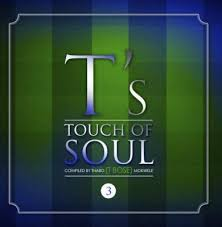 Various Artists, T Bose Presents - A Touch of Soul Vol. 3, A Touch of Soul Vol. 3, A Touch of Soul, download ,zip, zippyshare, fakaza, EP, datafilehost, album, Soulful House Mix, Soulful House, Soulful House Music, House Music