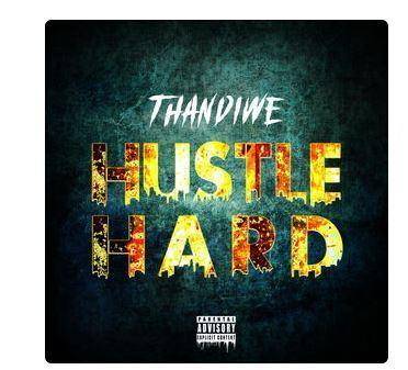 ALBUM Thandiwe Hustle Hard zamusic - ALBUM: Thandiwe – Hustle Hard