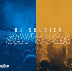 DJ Soldier %E2%80%93 Saysusa Vox zamusic 300x295 - DJ Soldier – Saysusa (Vox)