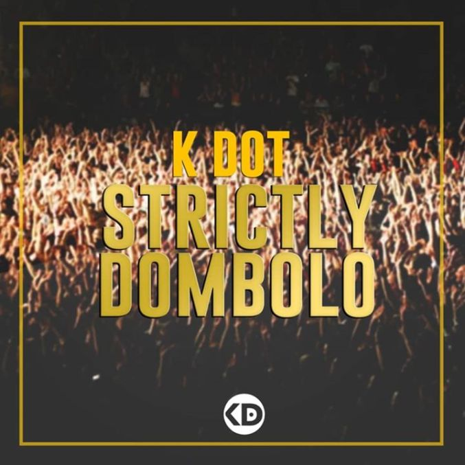K Dot   Strictly Dombolo Mix  zamusic - K Dot – Strictly Dombolo Mix