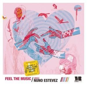 Nuno Estevez %E2%80%93 Feel The Music EP zamusic - EP: Nuno Estevez – Feel The Music