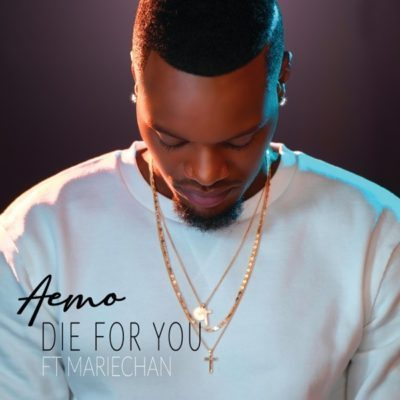Aemo %E2%80%93 Die For You ft. Mariechan zamusic - Aemo – Die For You Ft. Mariechan
