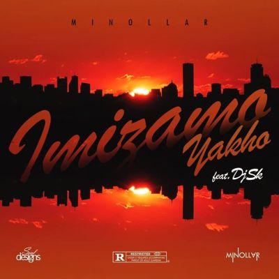Minollar Ft. DJ SK %E2%80%93 Imizamo Yakho zamusic - Minollar Ft. DJ SK – Imizamo Yakho