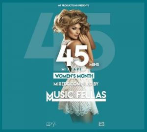 Music Fellas, 45Mins Mixtape, Women's Month, mp3, download, datafilehost, fakaza, Afro House, Afro House 2019, Afro House Mix, Afro House Music, Afro Tech, House Music