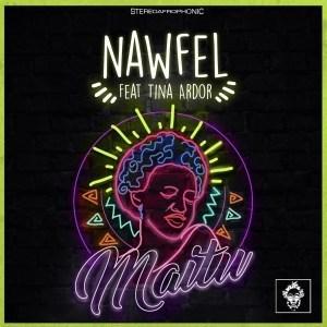 Nawfel, Tina Ardor, Maitu, Original Mix, mp3, download, datafilehost, fakaza, Afro House, Afro House 2019, Afro House Mix, Afro House Music, Afro Tech, House Music