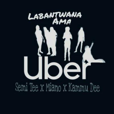 Semi Tee Miano Kammu Dee Labantwana Ama Uber Radio Mix zamusic - Semi Tee Ft. Miano & Kammu Dee – Labantwana Ama Uber (Radio Mix)