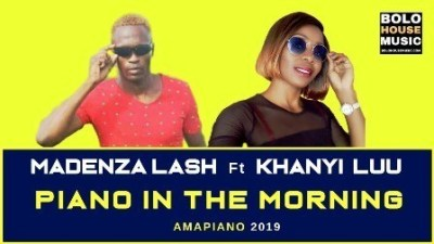 Madenza Lash %E2%80%93 Piano In The Morning Ft. Khanyi Luu zamusic - Madenza Lash – Piano In The Morning Ft. Khanyi Luu