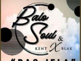 Balo Soul KentXblak %E2%80%93 Bao Jela zamusic - Balo Soul & KentXblak – Bao Jela
