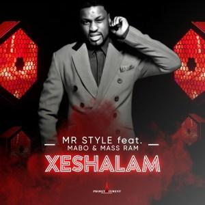 Mr Style %E2%80%93 Xeshalam Ft. Mabo Mass Ram mp3 download zamusic - Mr Style – Xeshalam Ft. Mabo & Mass Ram