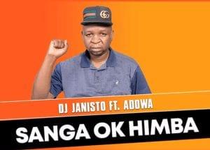 DJ Janisto %E2%80%93 Sanga Ko Himba Ft Adowa Original mp3 download zamusic - DJ Janisto – Sanga Ko Himba Ft Adowa (Original)