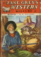 Wildfire, Escape, Zane Greys Western Magazine, May 1949, Vol.3, No.3: Scars, The Man Who Rode Back   Source: abebooks.com