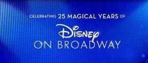 Disney on Broadway 25 years