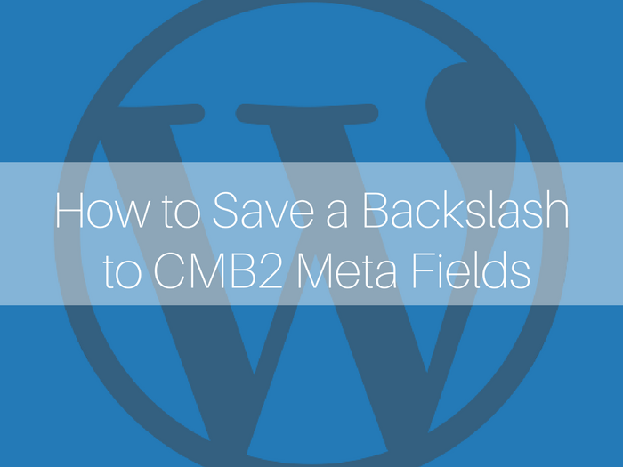 WordPress tutorials, CMB2 tutorials, CMB2 meta fields, CMB2 how to, CMB2 WordPress plugin,