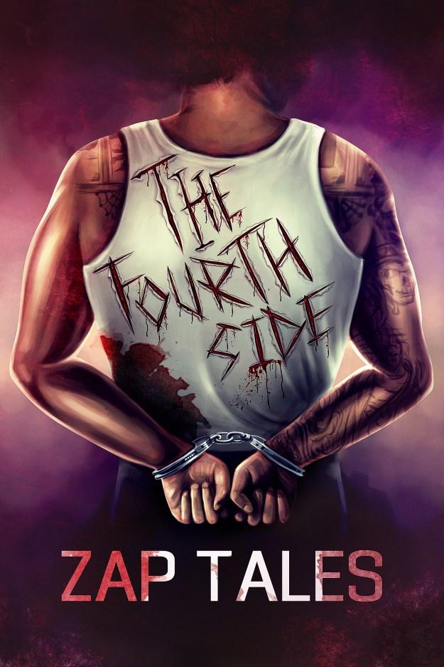 The Fourth Side: A Prison Odyssey by Zap Tales   www.zaptales.com