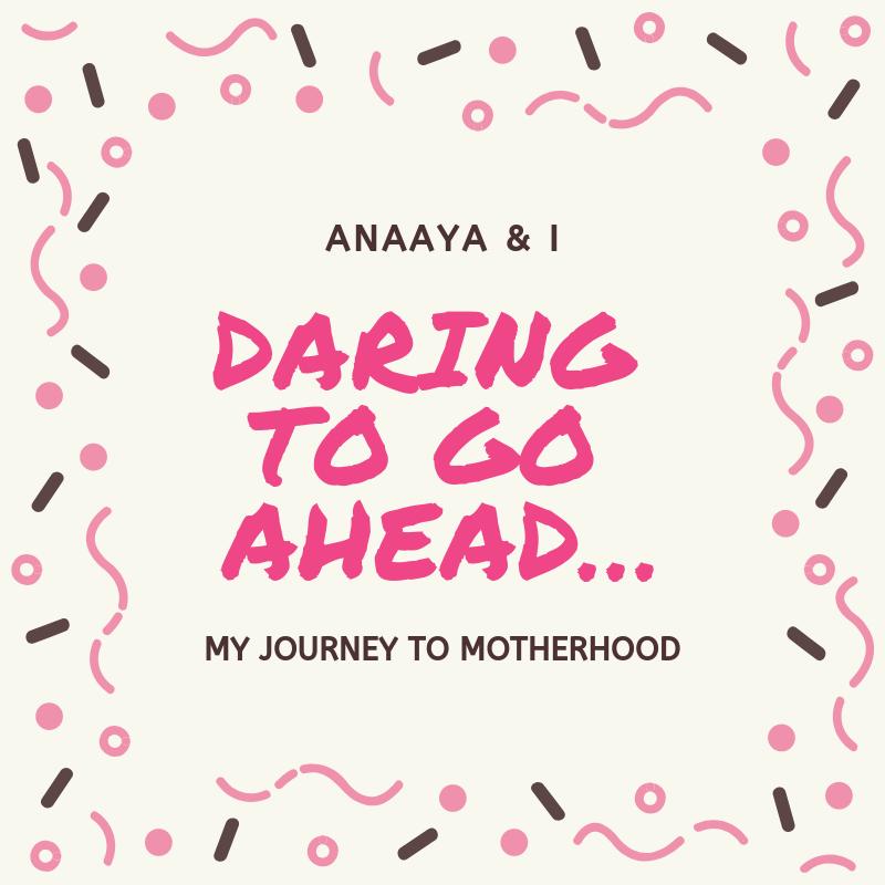 Blog 243 - Anaaya & I - 4 - Daring to Go Ahead….png