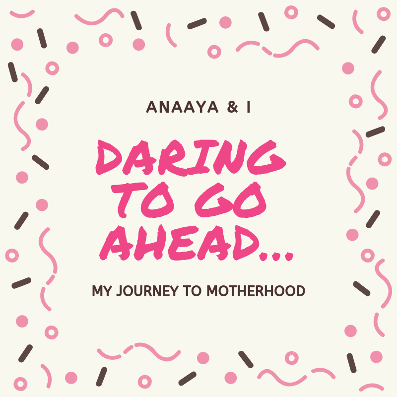 Blog 243 - Anaaya & I - 4 - Daring to Go Ahead….png