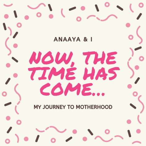 Blog 243 - Anaaya & I - 14 - Now, the time has come….png