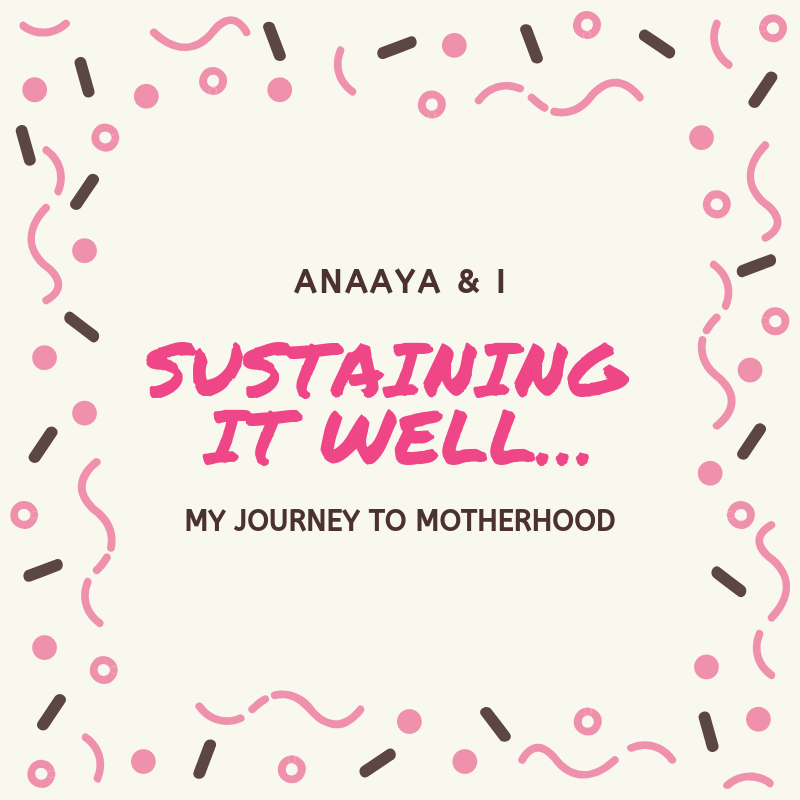 Blog 243 - Anaaya & I - 19 - Sustaining it well….png