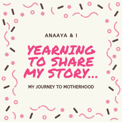 Blog 243 - Anaaya & I - 25 -Yearning to share my story….png