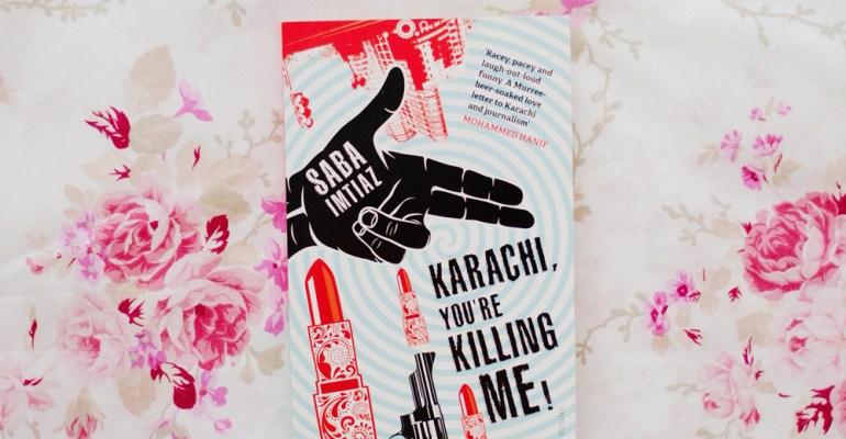 Karachi You're Killing Me