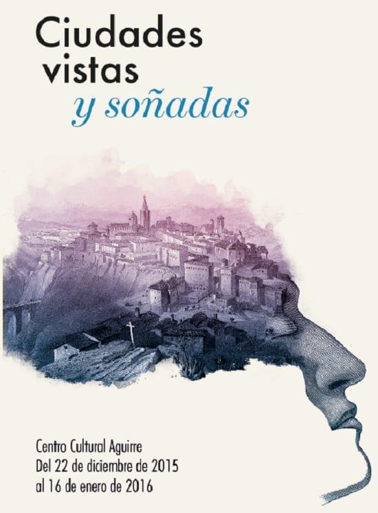 Exposición Ciudades vistas y soñadas, en Cuenca
