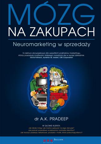 """Recenzja książki """"Mózg na zakupach"""" dr A.K.Pradeep 1"""