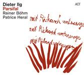 Dieter Ilg Parsifal