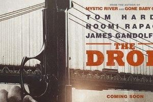 THE DROP - Movie Trailer- Film set for Sept. 2014 1