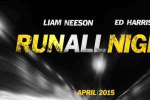 First Trailer for RUN ALL NIGHT Starring Liam Neeson